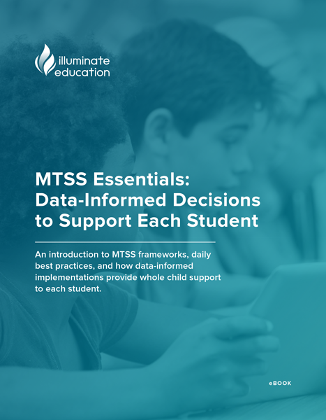 MTSS Essentials: Data-Informed Decisions  to Support Each Student